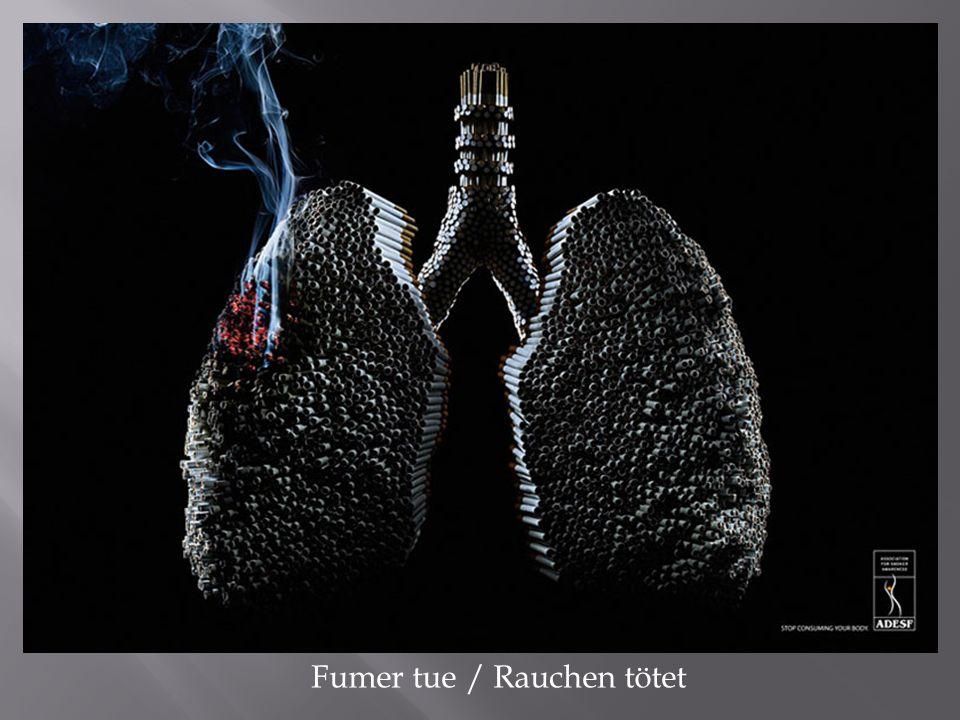 Fumer tue / Rauchen tötet