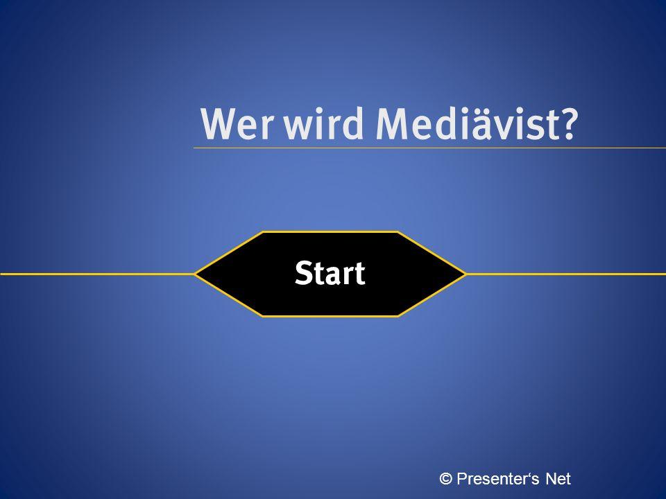 Wer wird Mediävist? Start © Presenters Net
