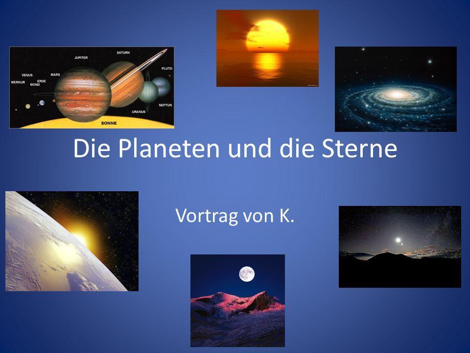 Die Planeten und die Sterne Vortrag von K.