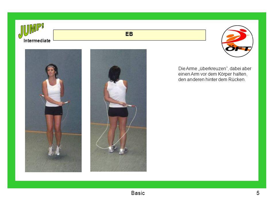 Basic5 EB Die Arme überkreuzen, dabei aber einen Arm vor dem Körper halten, den anderen hinter dem Rücken. Intermediate