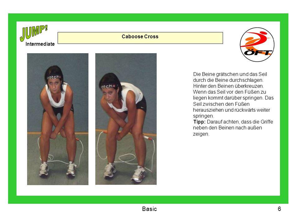 Basic7 Gymnastics 2 Möglichkeiten: einige Basics springen, mit dem Seil in den Händen ein Rolle machen und anschließend wieder einige Basics springen einige Basics springen, mit dem Seil in der Hand ein Rad schlagen und anschließend wieder einige Basics springen Achtung: Es muss nur eine Möglichkeit gezeigt werden.