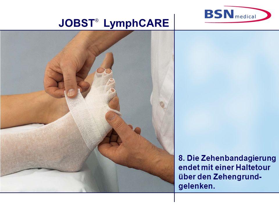 JOBST ® LymphCARE 8. Die Zehenbandagierung endet mit einer Haltetour über den Zehengrund- gelenken.