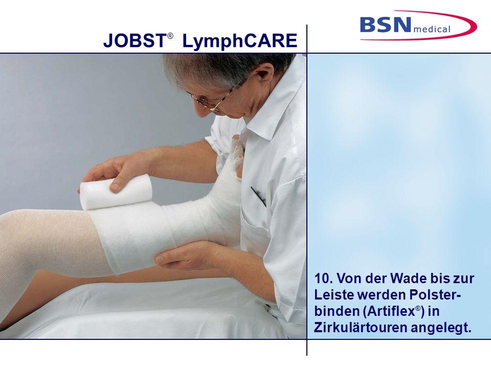 JOBST ® LymphCARE 10. Von der Wade bis zur Leiste werden Polster- binden (Artiflex ® ) in Zirkulärtouren angelegt.