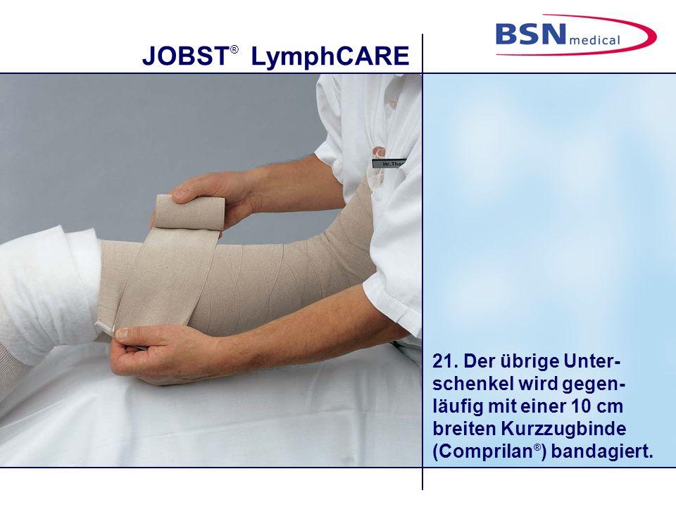 JOBST ® LymphCARE 21. Der übrige Unter- schenkel wird gegen- läufig mit einer 10 cm breiten Kurzzugbinde (Comprilan ® ) bandagiert.