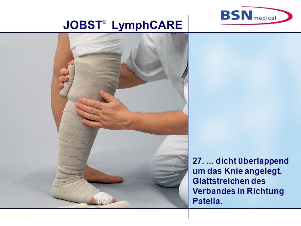 JOBST ® LymphCARE 27.... dicht überlappend um das Knie angelegt. Glattstreichen des Verbandes in Richtung Patella.