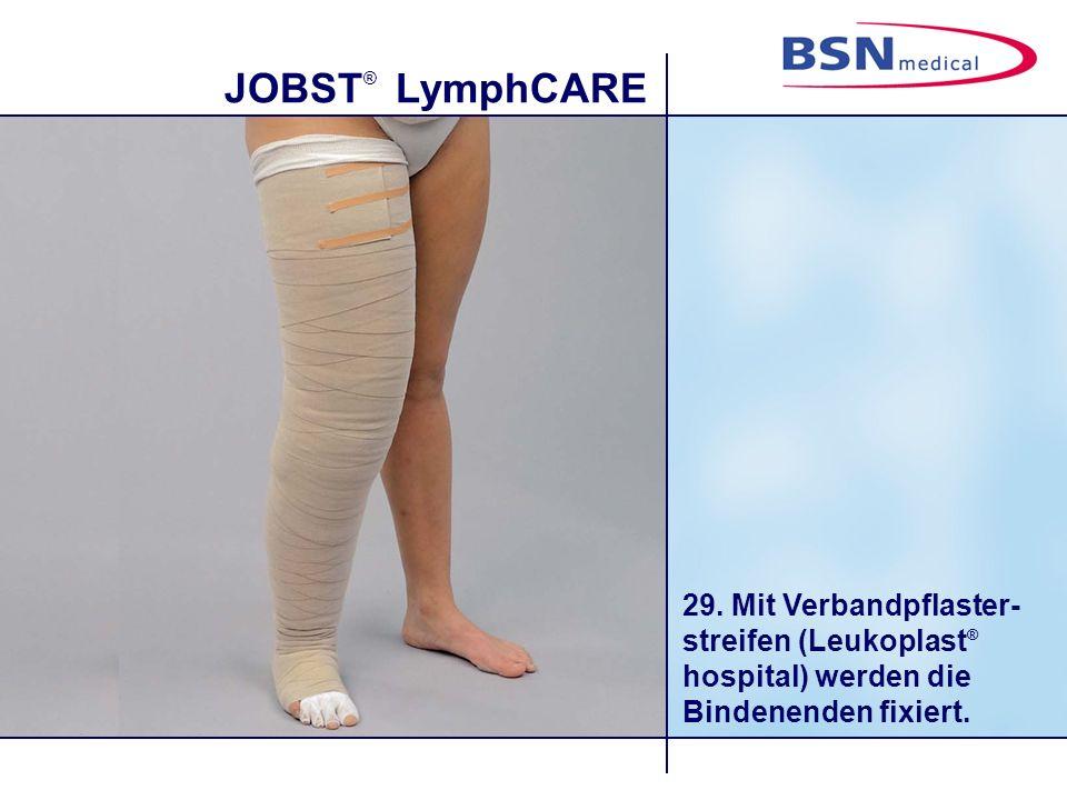 JOBST ® LymphCARE 29. Mit Verbandpflaster- streifen (Leukoplast ® hospital) werden die Bindenenden fixiert.