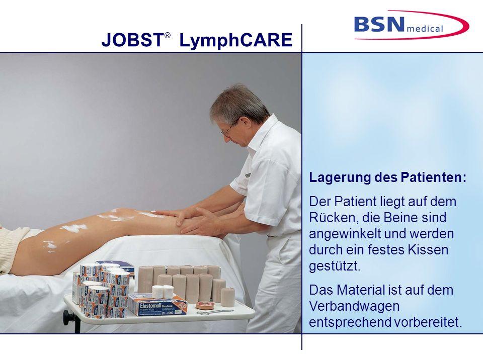 JOBST ® LymphCARE Lagerung des Patienten: Der Patient liegt auf dem Rücken, die Beine sind angewinkelt und werden durch ein festes Kissen gestützt. Da