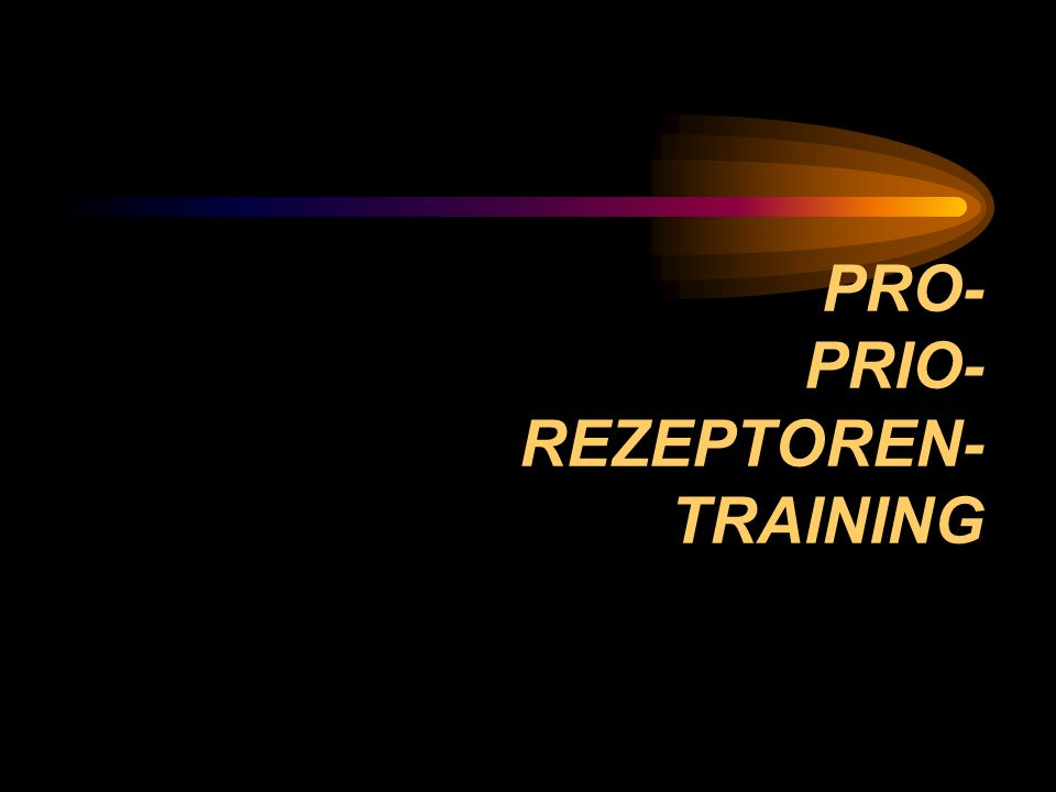 PRO- PRIO- REZEPTOREN- TRAINING