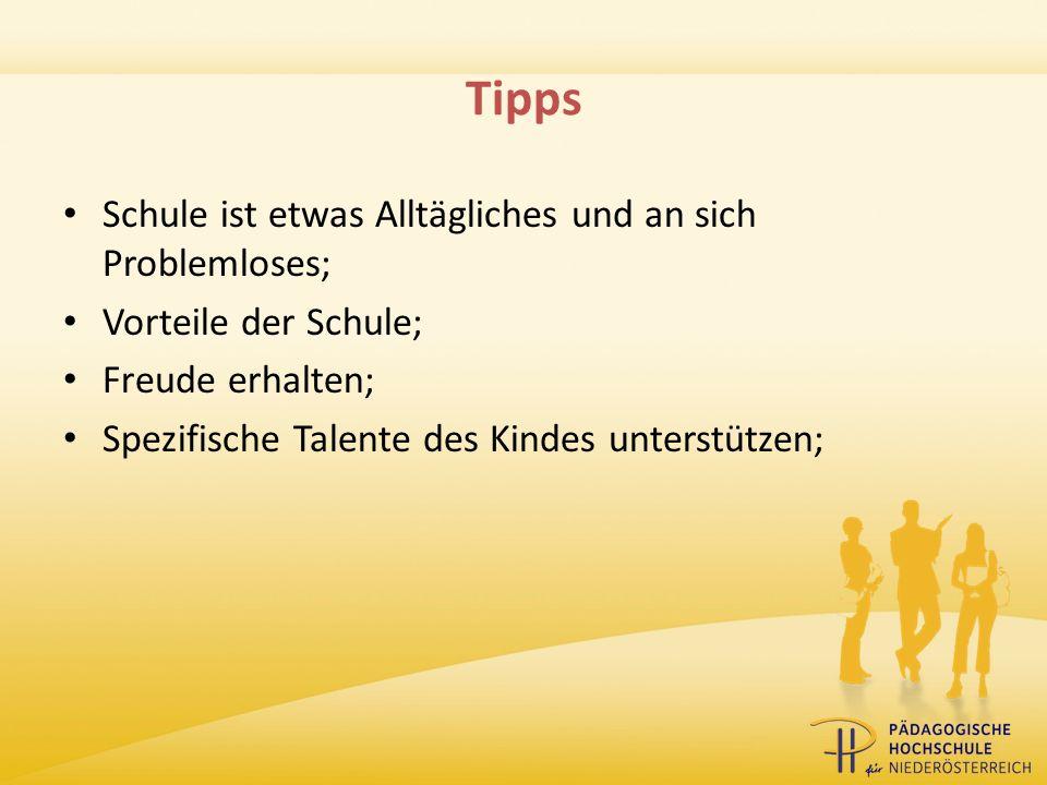 Tipps Schule ist etwas Alltägliches und an sich Problemloses; Vorteile der Schule; Freude erhalten; Spezifische Talente des Kindes unterstützen;