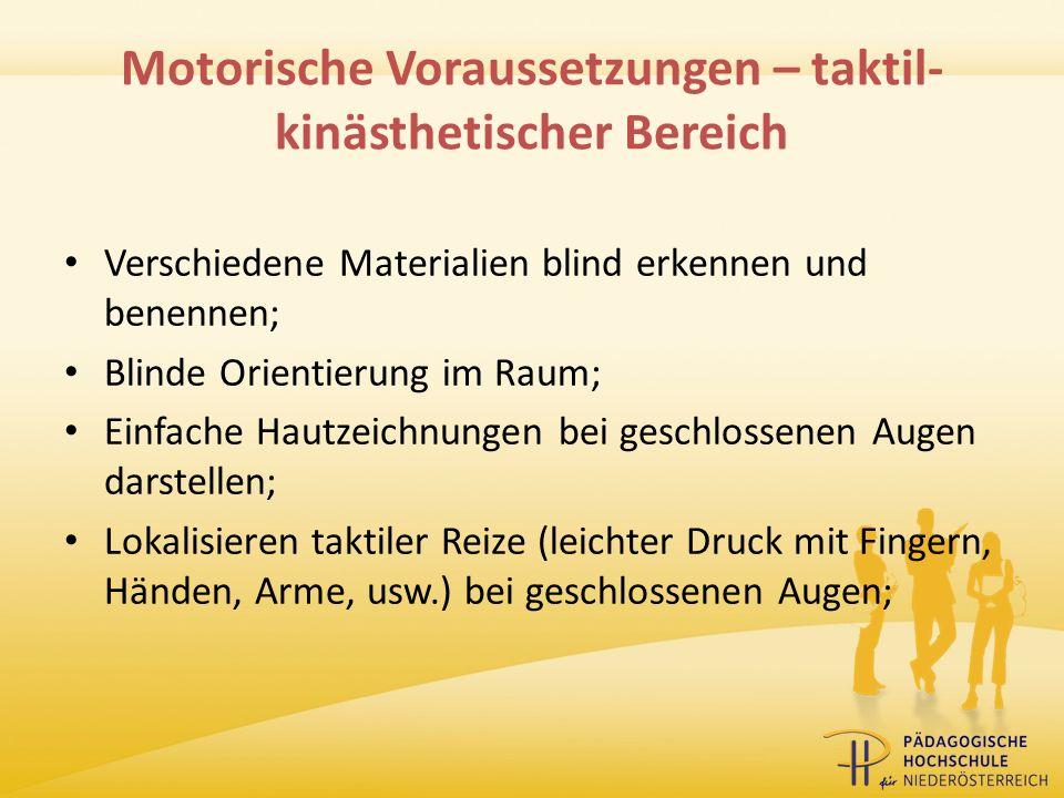 Motorische Voraussetzungen – taktil- kinästhetischer Bereich Verschiedene Materialien blind erkennen und benennen; Blinde Orientierung im Raum; Einfac