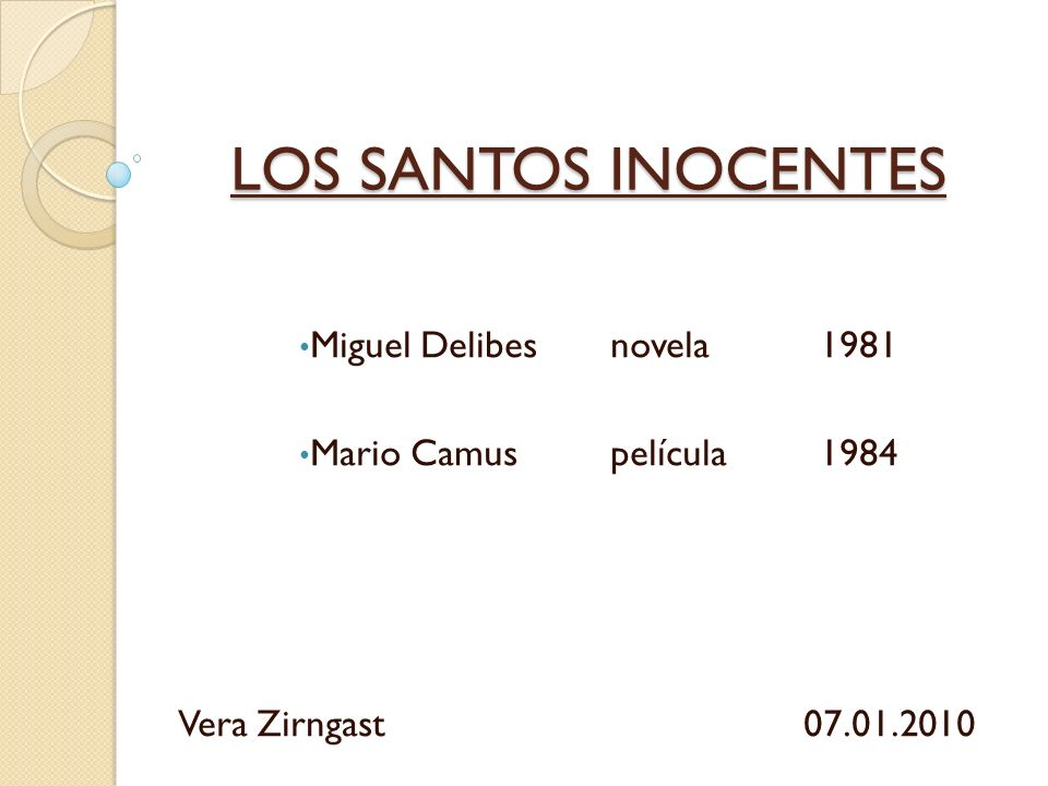 LOS SANTOS INOCENTES Miguel Delibes novela 1981 Mario Camuspelícula1984 Vera Zirngast07.01.2010