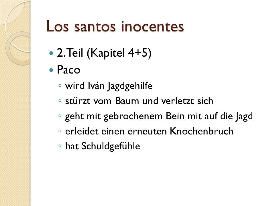 Los santos inocentes 2. Teil (Kapitel 4+5) Paco wird Iván Jagdgehilfe stürzt vom Baum und verletzt sich geht mit gebrochenem Bein mit auf die Jagd erl