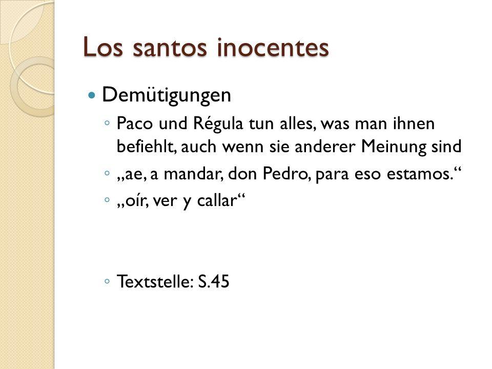 Los santos inocentes Demütigungen Paco und Régula tun alles, was man ihnen befiehlt, auch wenn sie anderer Meinung sind ae, a mandar, don Pedro, para