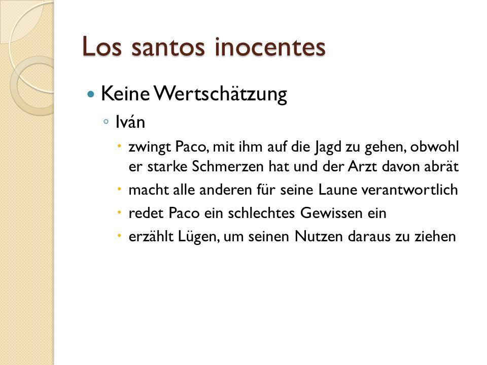 Los santos inocentes Keine Wertschätzung Iván zwingt Paco, mit ihm auf die Jagd zu gehen, obwohl er starke Schmerzen hat und der Arzt davon abrät mach