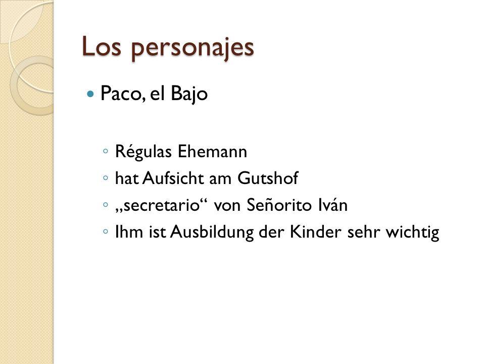 Los personajes Paco, el Bajo Régulas Ehemann hat Aufsicht am Gutshof secretario von Señorito Iván Ihm ist Ausbildung der Kinder sehr wichtig