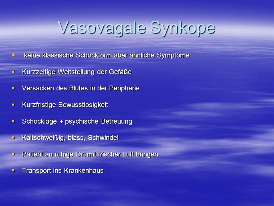 Vasovagale Synkope keine klassische Schockform aber ähnliche Symptome keine klassische Schockform aber ähnliche Symptome Kurzzeitige Weitstellung der