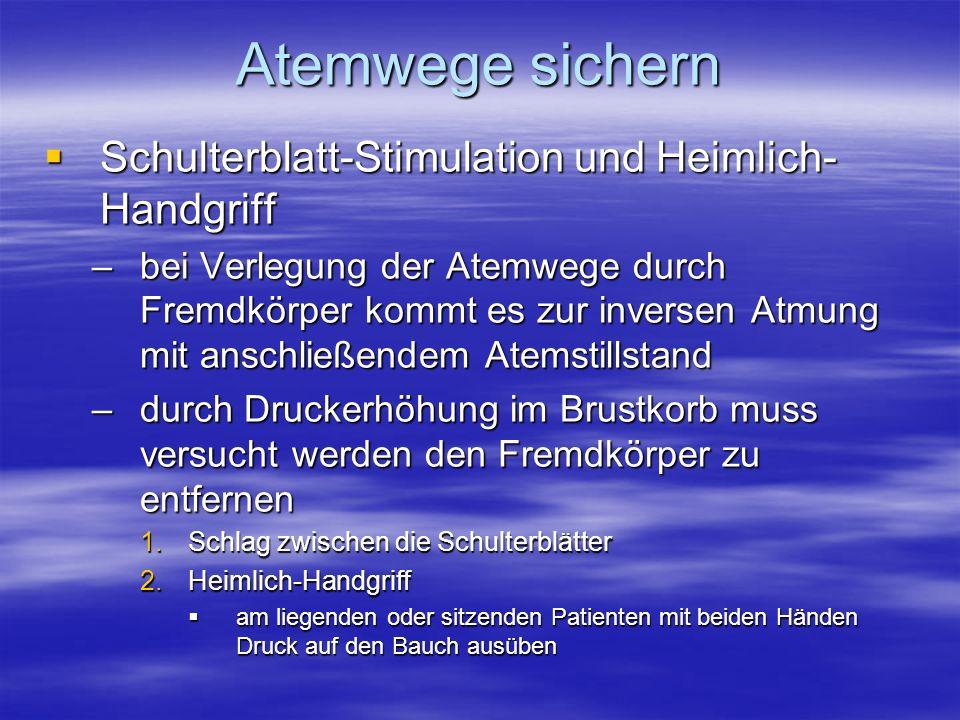 Schulterblatt-Stimulation und Heimlich- Handgriff Schulterblatt-Stimulation und Heimlich- Handgriff –bei Verlegung der Atemwege durch Fremdkörper komm