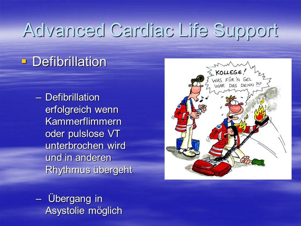 Defibrillation Defibrillation –Defibrillation erfolgreich wenn Kammerflimmern oder pulslose VT unterbrochen wird und in anderen Rhythmus übergeht – Üb