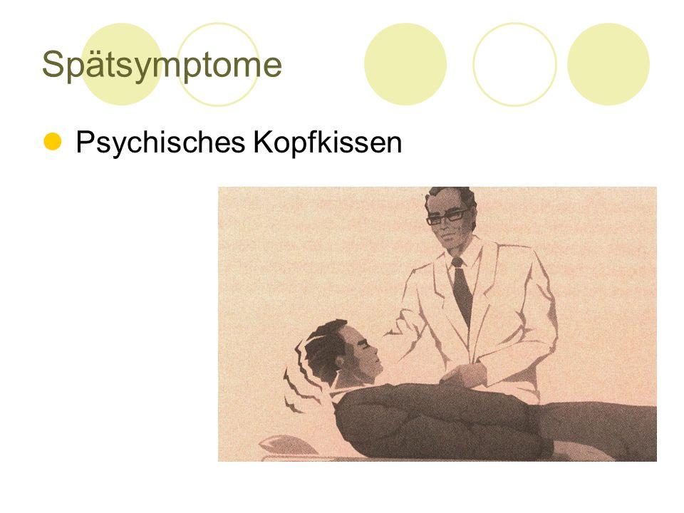 Spätsymptome Psychisches Kopfkissen