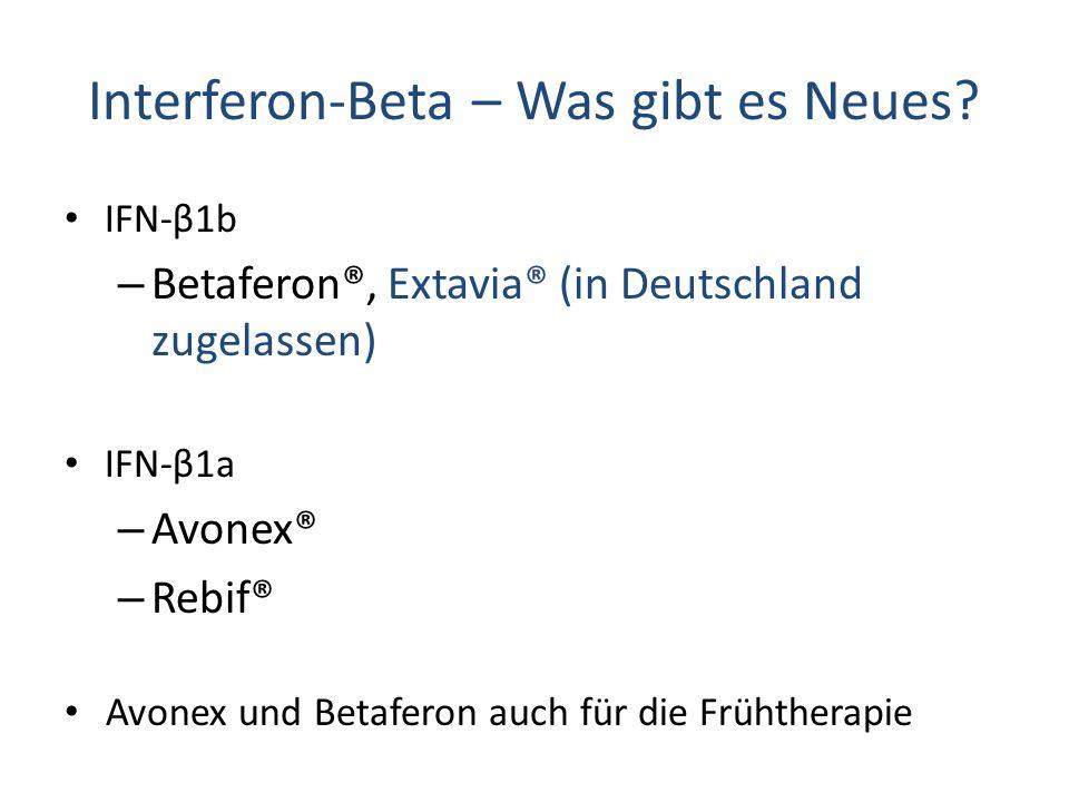 Interferon-Beta – Was gibt es Neues? IFN-β1b – Betaferon®, Extavia® (in Deutschland zugelassen) IFN-β1a – Avonex® – Rebif® Avonex und Betaferon auch f
