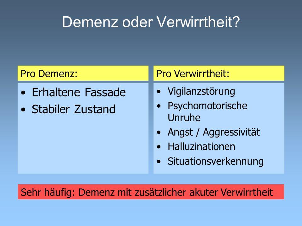 Demenz oder Verwirrtheit.