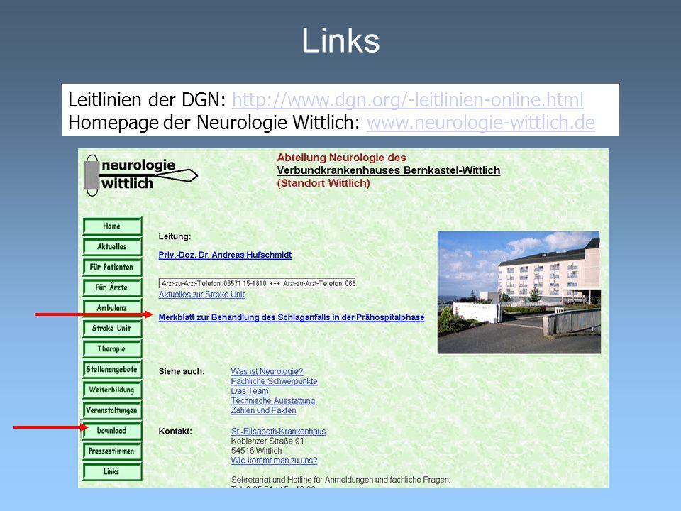 Links Leitlinien der DGN: http://www.dgn.org/-leitlinien-online.htmlhttp://www.dgn.org/-leitlinien-online.html Homepage der Neurologie Wittlich: www.n