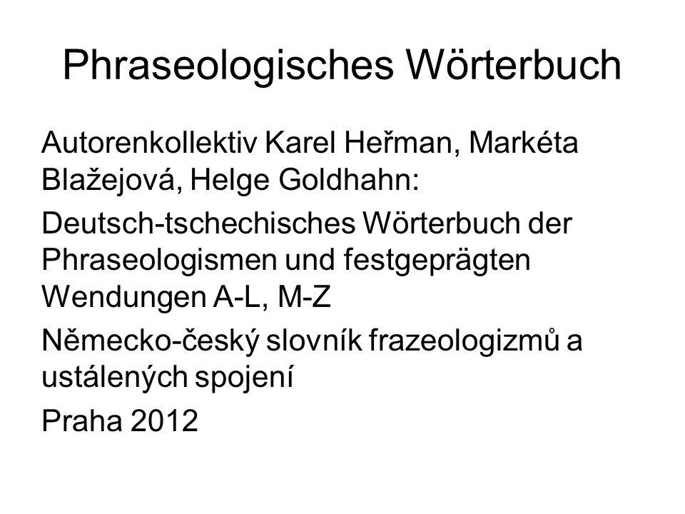 Phraseologisches Wörterbuch Autorenkollektiv Karel Heřman, Markéta Blažejová, Helge Goldhahn: Deutsch-tschechisches Wörterbuch der Phraseologismen und