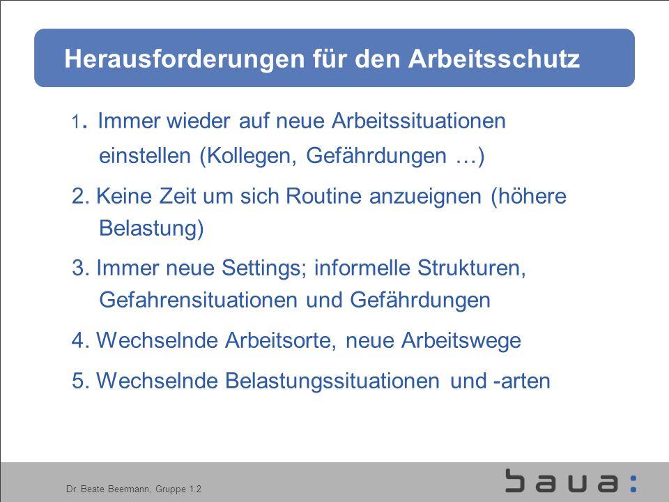 Dr.Beate Beermann, Gruppe 1.2 Herausforderungen für den Arbeitsschutz 1.