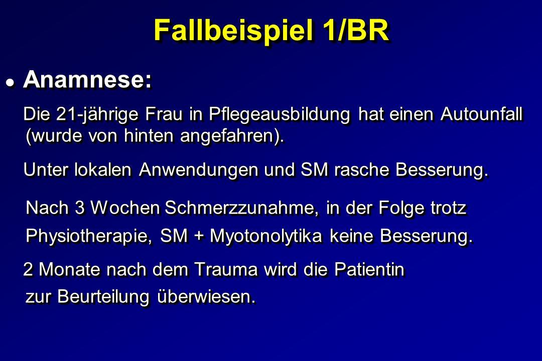 Fallbeispiel 1/BR l Anamnese: Die 21-jährige Frau in Pflegeausbildung hat einen Autounfall (wurde von hinten angefahren). Unter lokalen Anwendungen un