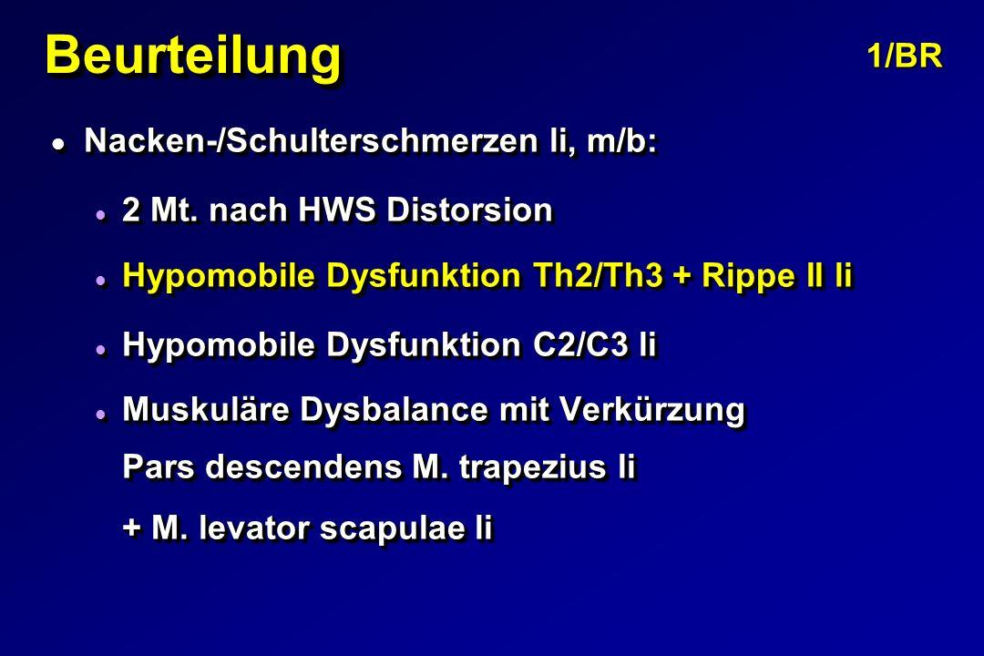 BeurteilungBeurteilung l Nacken-/Schulterschmerzen li, m/b: l 2 Mt.