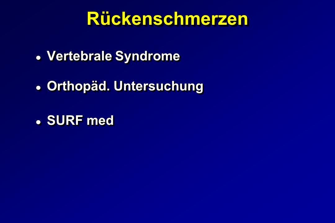 RückenschmerzenRückenschmerzen l Vertebrale Syndrome l Orthopäd. Untersuchung l SURF med l Vertebrale Syndrome l Orthopäd. Untersuchung l SURF med