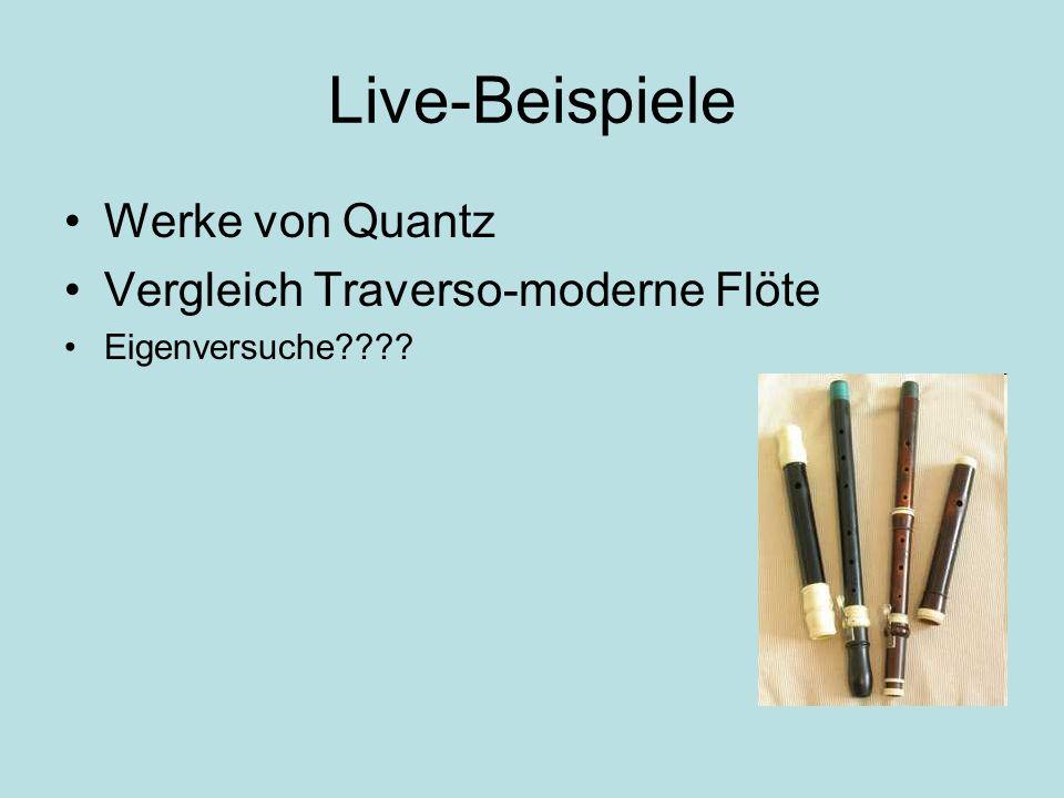 Live-Beispiele Werke von Quantz Vergleich Traverso-moderne Flöte Eigenversuche????
