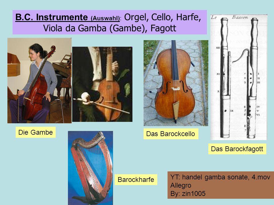 B.C. Instrumente (Auswahl): Orgel, Cello, Harfe, Viola da Gamba (Gambe), Fagott Die Gambe Das Barockcello Das Barockfagott Barockharfe YT: handel gamb
