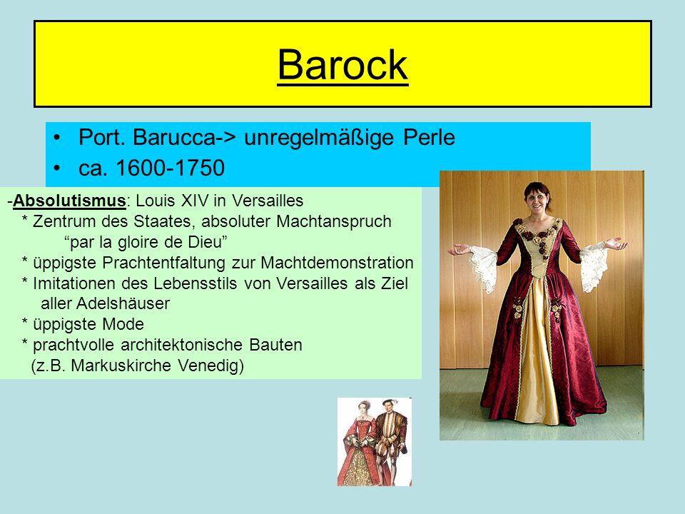 Barock Port. Barucca-> unregelmäßige Perle ca. 1600-1750 -Absolutismus: Louis XIV in Versailles * Zentrum des Staates, absoluter Machtanspruch par la