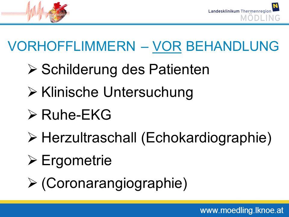 www.moedling.lknoe.at Schilderung des Patienten Klinische Untersuchung Ruhe-EKG Herzultraschall (Echokardiographie) Ergometrie (Coronarangiographie) V