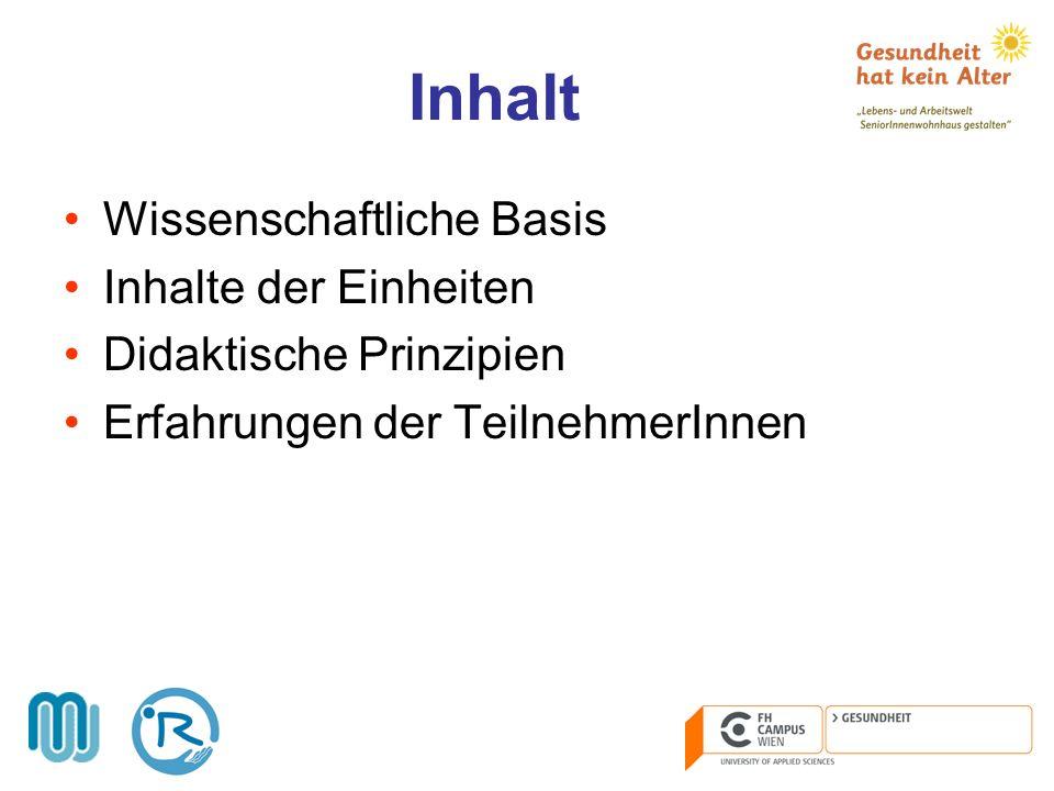 Inhalt Wissenschaftliche Basis Inhalte der Einheiten Didaktische Prinzipien Erfahrungen der TeilnehmerInnen