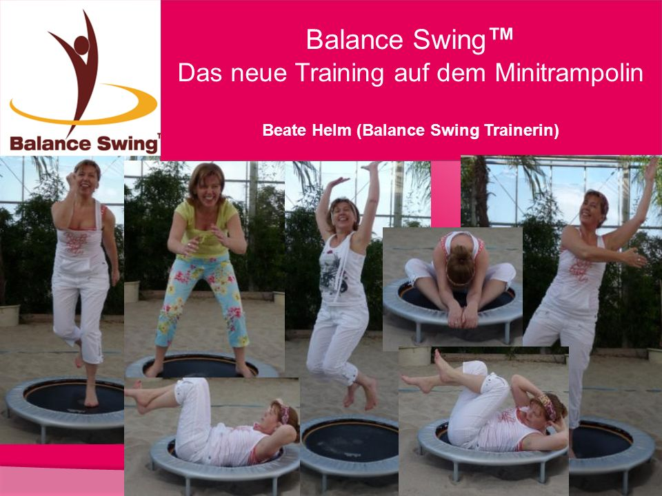 Balance Swing Das neue Training auf dem Minitrampolin Beate Helm (Balance Swing Trainerin)