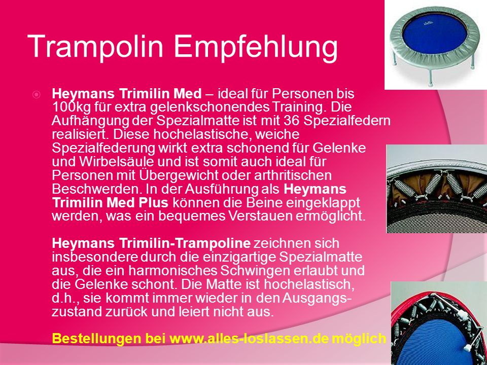 Trampolin Empfehlung Heymans Trimilin Med – ideal für Personen bis 100kg für extra gelenkschonendes Training. Die Aufhängung der Spezialmatte ist mit