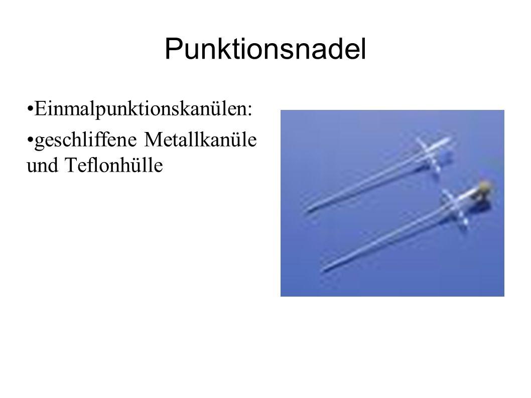 Punktionsnadel Einmalpunktionskanülen: geschliffene Metallkanüle und Teflonhülle