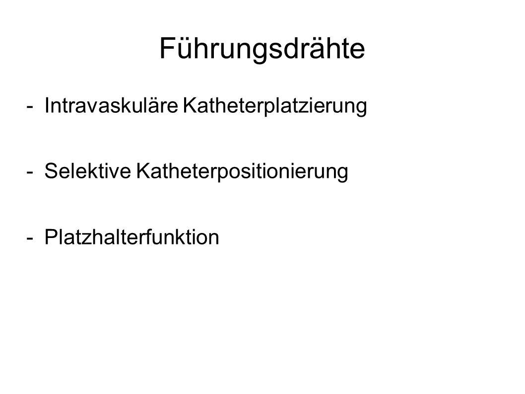 Führungsdrähte -Intravaskuläre Katheterplatzierung -Selektive Katheterpositionierung -Platzhalterfunktion