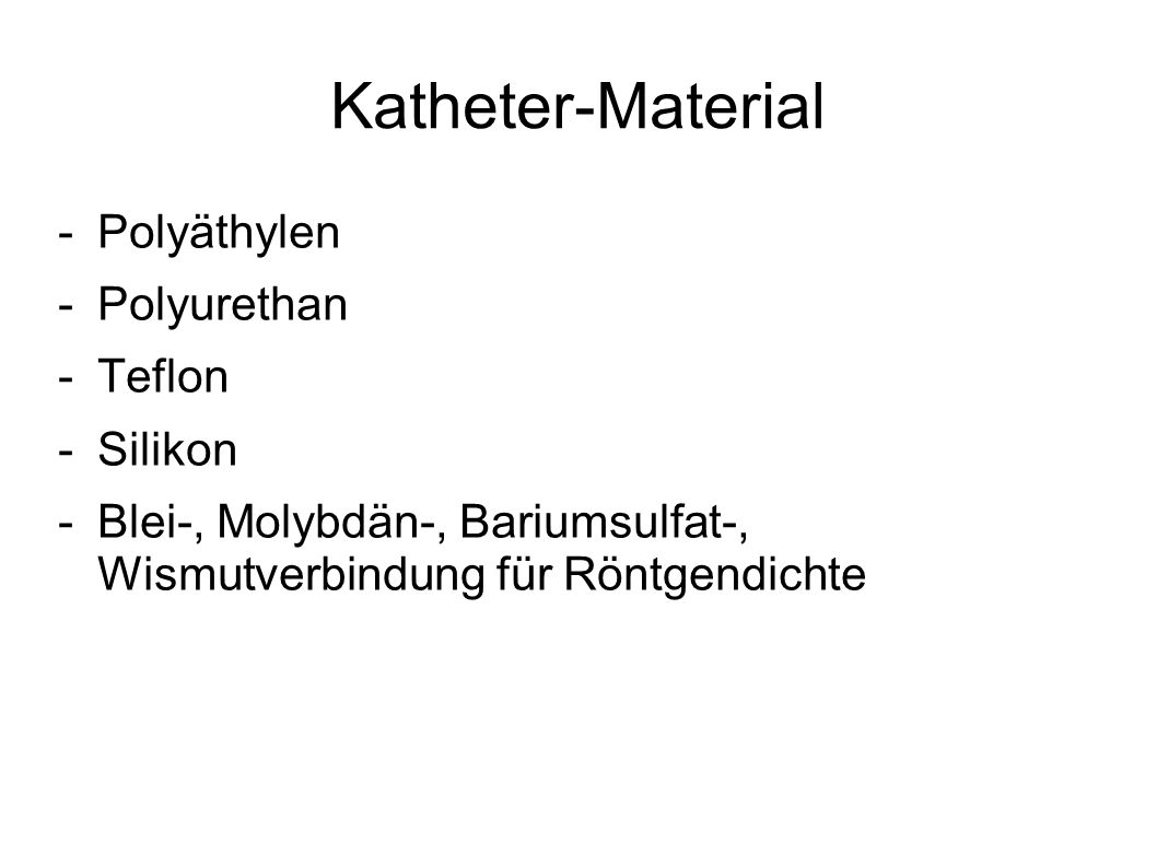 Katheter-Material -Polyäthylen -Polyurethan -Teflon -Silikon -Blei-, Molybdän-, Bariumsulfat-, Wismutverbindung für Röntgendichte