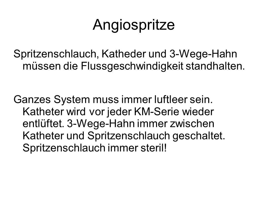 Angiospritze Spritzenschlauch, Katheder und 3-Wege-Hahn müssen die Flussgeschwindigkeit standhalten. Ganzes System muss immer luftleer sein. Katheter