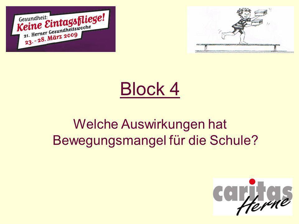 Block 4 Welche Auswirkungen hat Bewegungsmangel für die Schule?