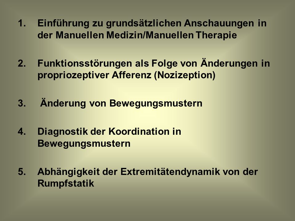 1.Einführung zu grundsätzlichen Anschauungen in der Manuellen Medizin/Manuellen Therapie 2.Funktionsstörungen als Folge von Änderungen in propriozepti