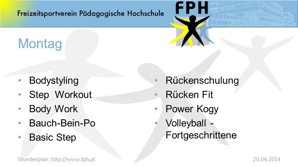 Stundenplan: http://www.fph.at Dienstag Bauch-Bein-Po Kinderturnen (7 - 10 Jahre) Jazz-Dance für Jugendliche (8-12 Jahre) Fat Burning & Workout Rückenschulung Pilates Rückenschulung 20.04.2014