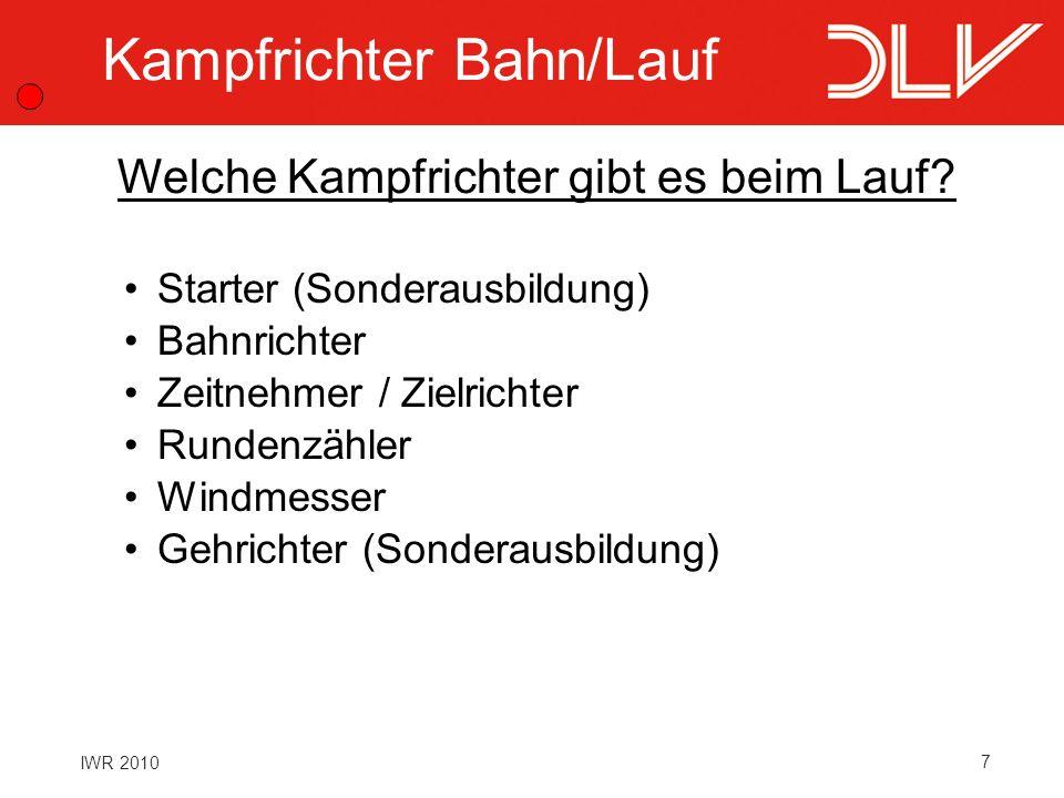 7 IWR 2010 Kampfrichter Bahn/Lauf Starter (Sonderausbildung) Bahnrichter Zeitnehmer / Zielrichter Rundenzähler Windmesser Gehrichter (Sonderausbildung