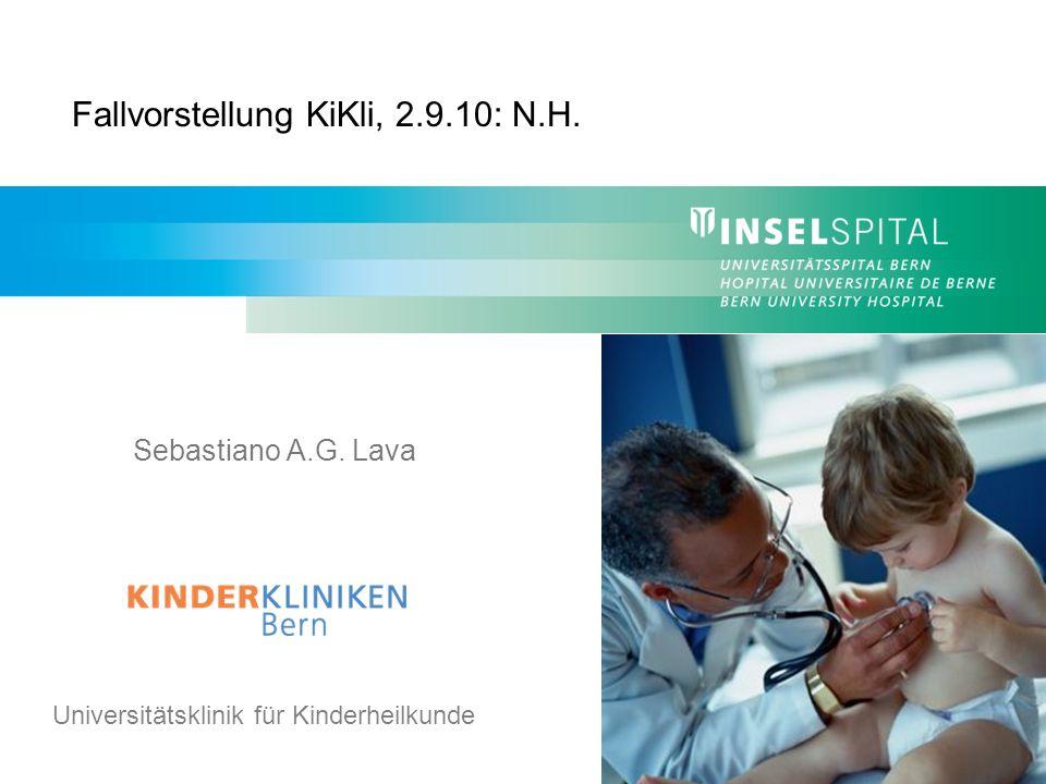 Klinik und Poliklinik für Kinderchirurgie Universitätsklinik für Kinderheilkunde Sebastiano A.G. Lava Fallvorstellung KiKli, 2.9.10: N.H.
