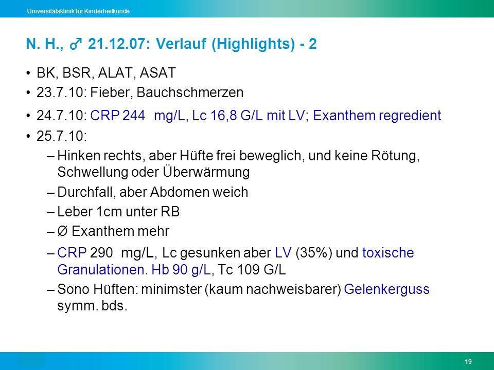 Text19 Universitätsklinik für Kinderheilkunde BK, BSR, ALAT, ASAT 23.7.10: Fieber, Bauchschmerzen 24.7.10: CRP 244 mg/L, Lc 16,8 G/L mit LV; Exanthem