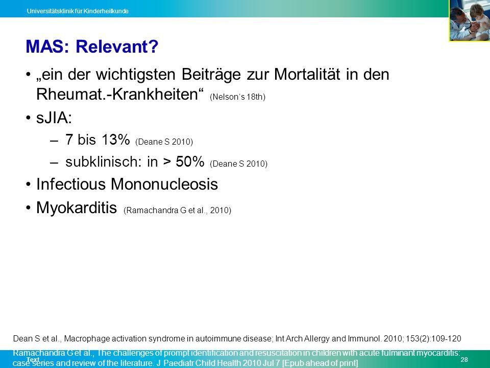 Text28 Universitätsklinik für Kinderheilkunde MAS: Relevant? ein der wichtigsten Beiträge zur Mortalität in den Rheumat.-Krankheiten (Nelsons 18th) sJ