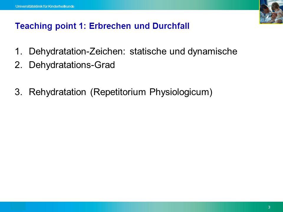Text34 Universitätsklinik für Kinderheilkunde Take home messages 1.Dehydratation –Kriterien, 5%-Regel 2.Rehydratation –Pyhsio, Elektrolyte 3.Fieber bei Kindern (Def.